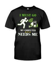 I Must Go My Computer Needs Me - Gamer Shirt - Gam Classic T-Shirt thumbnail