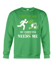 I Must Go My Computer Needs Me - Gamer Shirt - Gam Crewneck Sweatshirt thumbnail