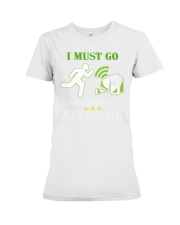 I Must Go My Computer Needs Me - Gamer Shirt - Gam Premium Fit Ladies Tee thumbnail