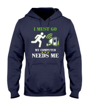 I Must Go My Computer Needs Me - Gamer Shirt - Gam Hooded Sweatshirt thumbnail