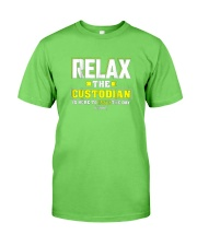 Relax-the-Custodia-is-here-Funny-Custodian-Shirt Classic T-Shirt front