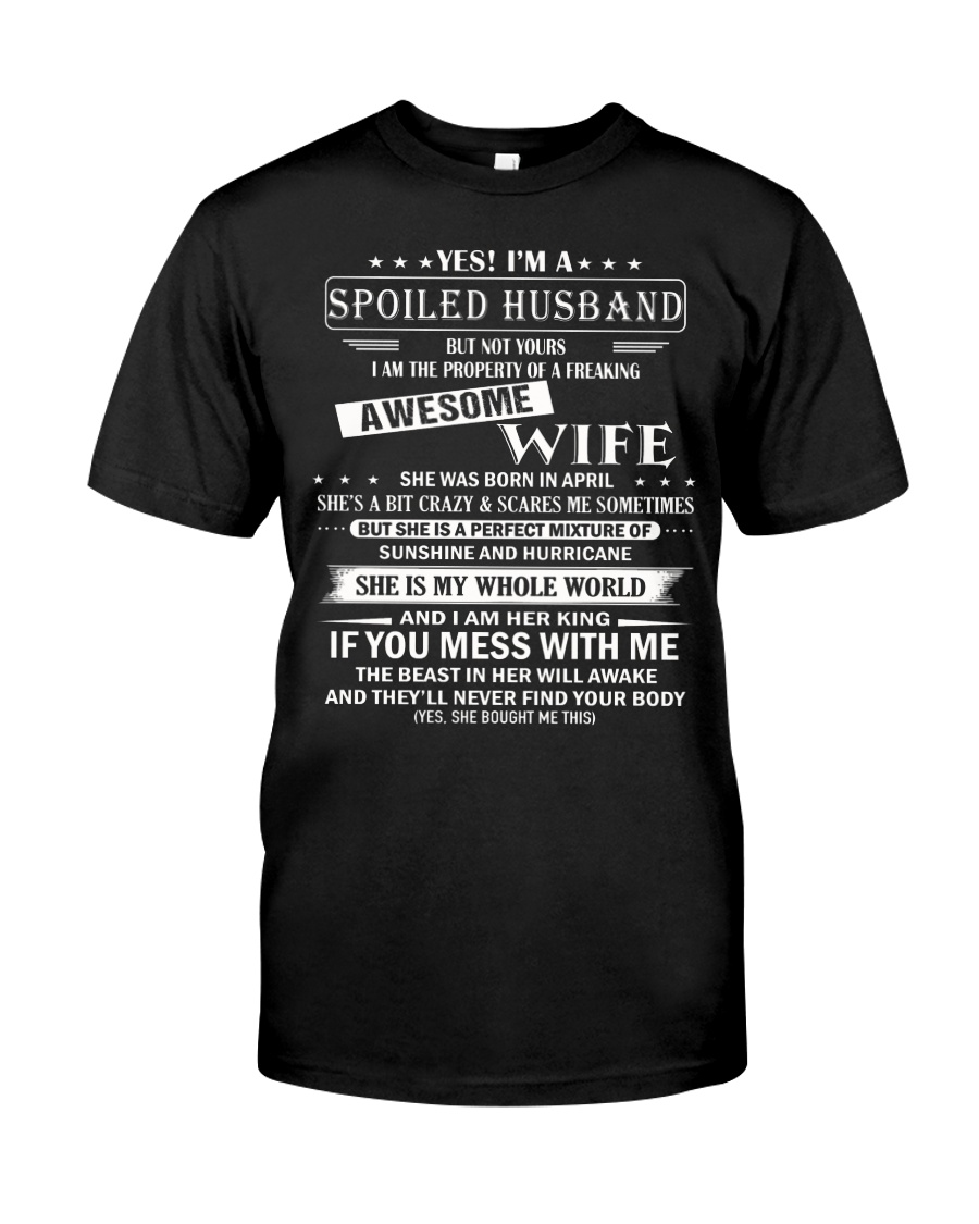 I'm A Spoiled Husband Awesome wife Classic T-Shirt