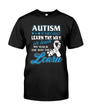 Autism - If They Can't Learn The Way We Teach Classic T-Shirt thumbnail
