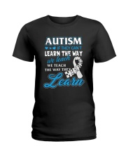 Autism - If They Can't Learn The Way We Teach Ladies T-Shirt thumbnail