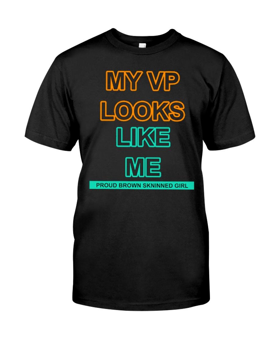 MY VP LOOKS LIKE ME  Classic T-Shirt