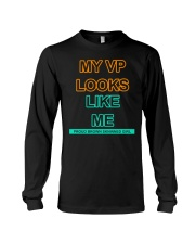 MY VP LOOKS LIKE ME  Long Sleeve Tee thumbnail