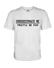 UNDERESTIMATE ME THAT'LL BE FUN V-Neck T-Shirt thumbnail