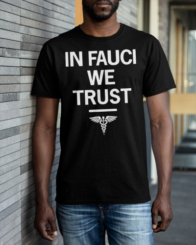 in fauci we trust shirt