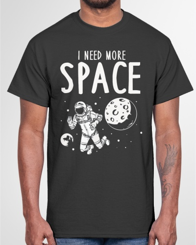i need more space shirts