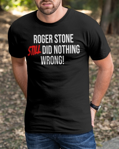 roger stone still did nothing wrong shirt