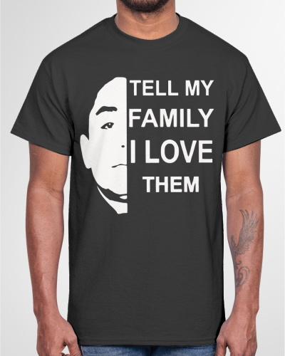 Anthony Dia Tell My Family I Love Them Shirts