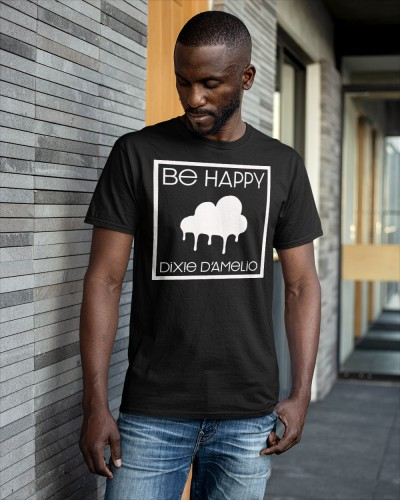 be happy merch Shirt