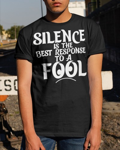 silence is the best response to a fool shirt