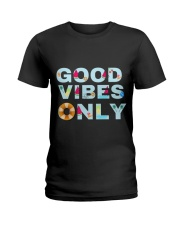 Good vibes only Ladies T-Shirt front
