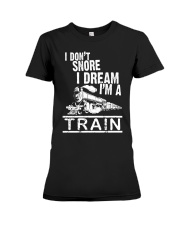 I Don't Snore I Dream I'm A Train Premium Fit Ladies Tee tile