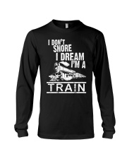 I Don't Snore I Dream I'm A Train Long Sleeve Tee tile