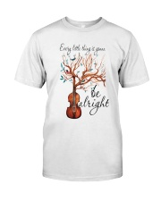Every Little Thing Is Gonna Be Alright 1 Classic T-Shirt front