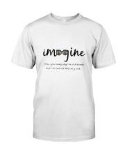 You May Say I Am A Dreamer Classic T-Shirt thumbnail