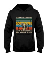 Today Is A Good Day Hooded Sweatshirt thumbnail