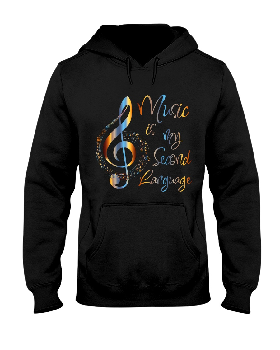 Music Is My Second Language Hooded Sweatshirt