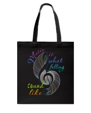 Music Is What Feeling Sound Like Tote Bag thumbnail