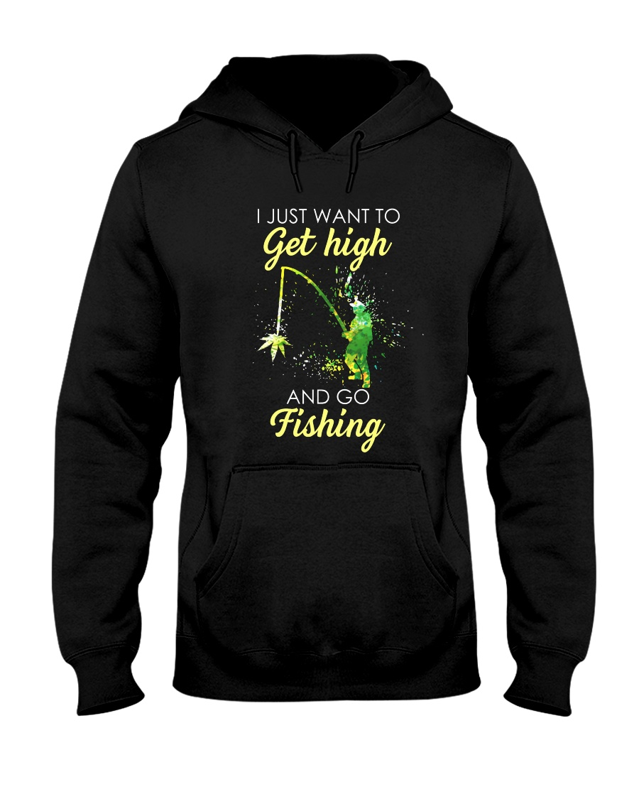 I Just Want To Get High Hooded Sweatshirt
