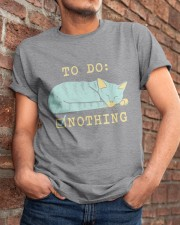 To Do Nothing Classic T-Shirt apparel-classic-tshirt-lifestyle-26