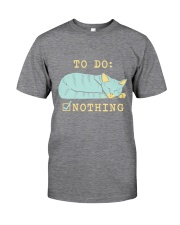 To Do Nothing Classic T-Shirt front