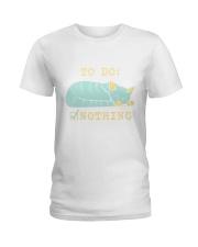 To Do Nothing Ladies T-Shirt thumbnail
