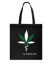 Weed Is Medicine Tote Bag thumbnail