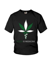 Weed Is Medicine Youth T-Shirt thumbnail