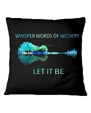Whisper Words Of Wisdom Let It Be  Square Pillowcase thumbnail