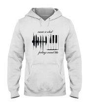 Music Is What Feeling Sound Like  Hooded Sweatshirt front