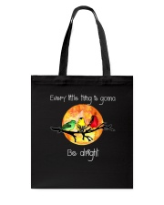 Every Little Thing Is Gonna Be Alright 2 Tote Bag thumbnail
