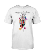 You May Say Im A Dreamer  Classic T-Shirt tile