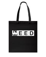 Need Weed Tote Bag thumbnail