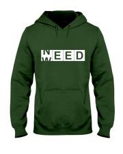 Need Weed Hooded Sweatshirt front