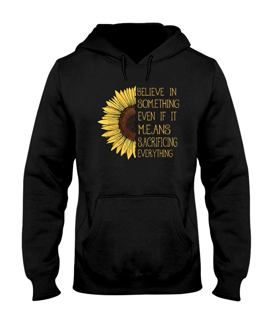 Belive In Something Sunflower Hippie A0179 Hooded Sweatshirt