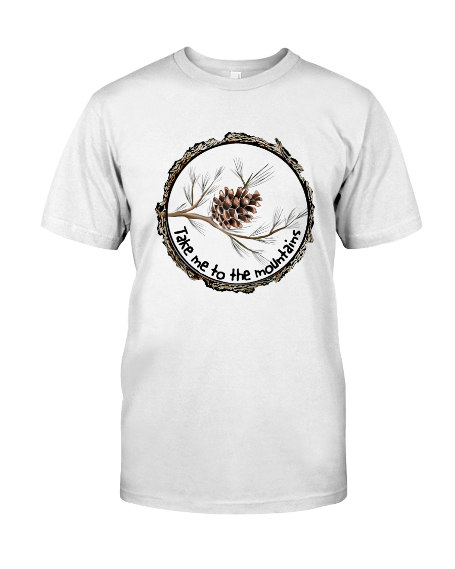 Take Me To The Mountains Classic T-Shirt