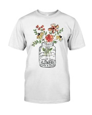 I Must Have Flowers Always And Always Hippie  Classic T-Shirt thumbnail