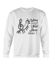 Where Words Fail Music Speaks Crewneck Sweatshirt front