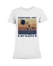 Sometimes I Wet My Plants Premium Fit Ladies Tee thumbnail