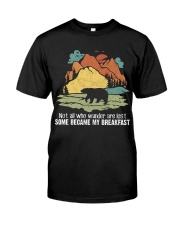 Not All Who Wander Are Lost Classic T-Shirt front