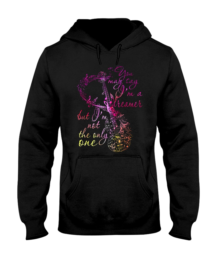 You May Say I Am A Dreamer 2 Hooded Sweatshirt