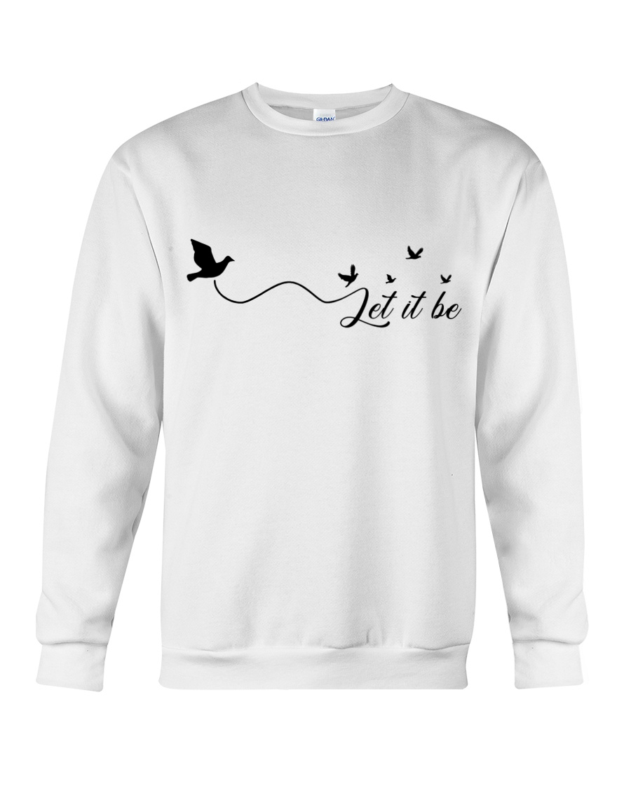 Let It Be Crewneck Sweatshirt