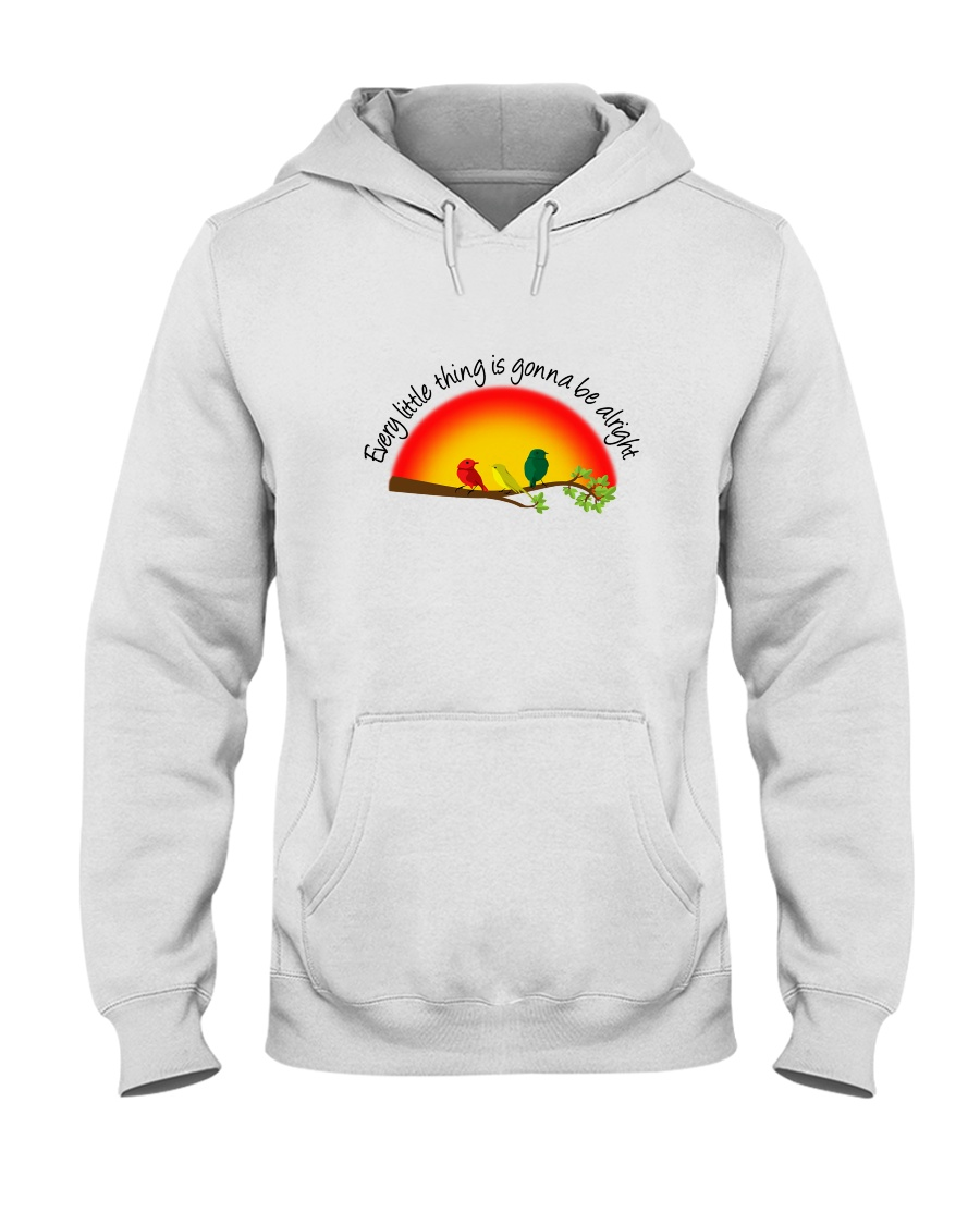 Every Little Thing Is Gonna Be Alright 1 Hooded Sweatshirt