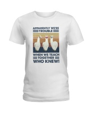 When We Teach Together Ladies T-Shirt thumbnail