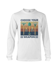 Choose Your Weapon Long Sleeve Tee thumbnail