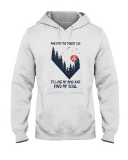 And Into The Forest I Go 3 Hooded Sweatshirt front