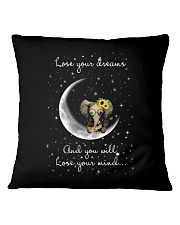 Lose You Dream And Will Lose Your Mind Square Pillowcase thumbnail